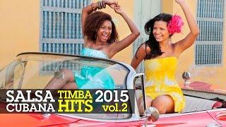 SALSA CUBANA - TIMBA HITS 2015 Vol.2 ► VIDEO HIT MIX COMPILATION ► ISSAC DELGADO, HAVANA D'PRIMERA