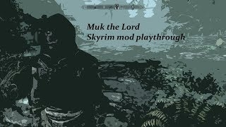 Where the heck is the Woodcutter's axe?! || Muk Skyrim Mod playthrough #1