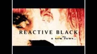 Reactive Black - It´s time again
