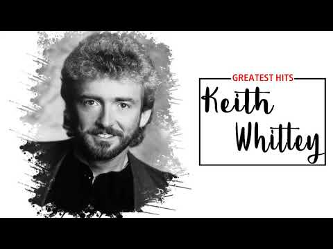 Keith Whitley Greatest Hits (Keith Whitley Album) || Best Songs Of Keith Whitley - Coffee Music Channel