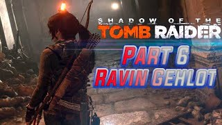 Shadow of the Tomb Raider Part 6 Full HD GamePlay