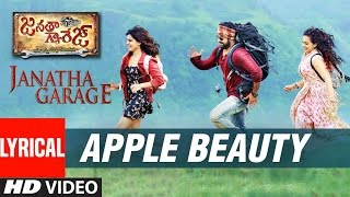 Janatha Garage Songs | Apple Beauty Lyrical Video Song | Jr NTR | Samantha | Nithya Menen | DSP
