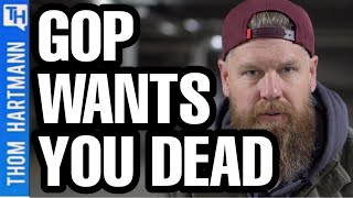 Do Republicans Want You To Die?