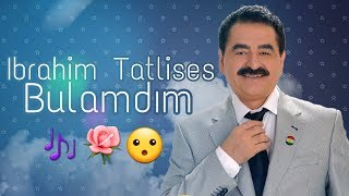 BEST SONG - İbrahim Tatlıses - Bulamadım Lyrics - Translated