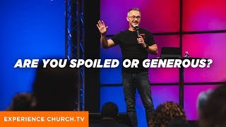 Are You Spoiled Or Generous?