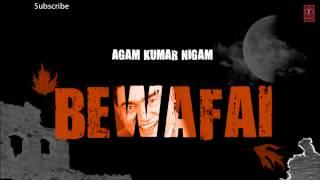 Tujhme Aur Teri Yaad Mein Full Song 'Bewafai' Album - Agam