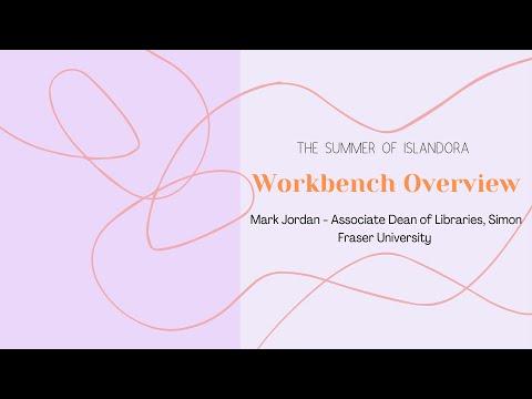 Summer of Islandora Workbench: Introduction to Islandora Workbench