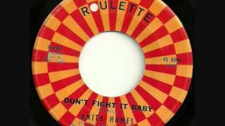 ANITA HUMES - DON'T FIGHT IT BABY.wmv