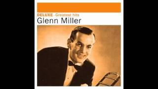 Glenn Miller - Don't Sit Under the Apple Tree