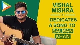 Vishal Mishra dedicates a song to Salman Khan and expresses love for Shah Rukh Khan