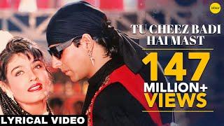 Tu Cheez Badi Hai Mast - Lyrical Video | Mohra | Akshay