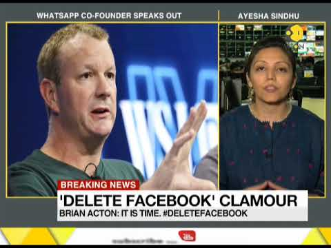 Breaking News: Co-founder of WhatsApp says it's time to delete Facebook