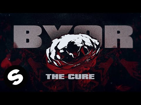 BYOR - The Cure (Official Lyric Video)