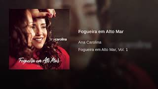Ana Carolina   Fogueira Em Alto Mar (Áudio Oficial)