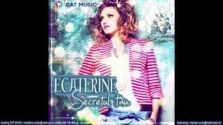 Ecaterine - Secretul tau (Official Single)