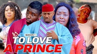 TO LOVE A PRINCE 1 – LATEST NIGERIAN NOLLYWOOD MOVIES