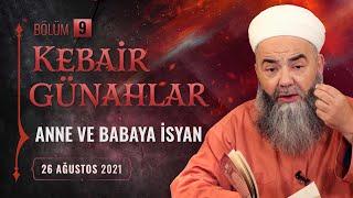 Kebâir Günahlar 9. Bölüm (İkinci En Büyük Günah: Ana Babaya İsyan 1) 26 Ağustos 2021