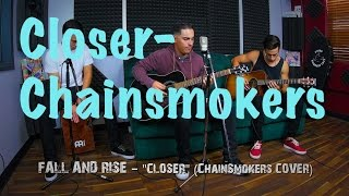 Closer-Chainsmokers Acoustic Cover FALL AND RISE