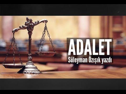Süleyman Özışık     Adalet…
