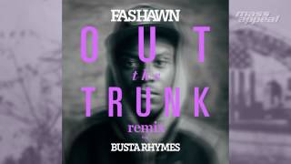Fashawn - Out the Trunk (Remix) feat. Busta Rhymes