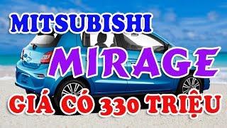 Ô tô gIảm giá tổng lực để bán hết hàng tồn đón năm 2018: Mitsubishi Mirage 330 triệu
