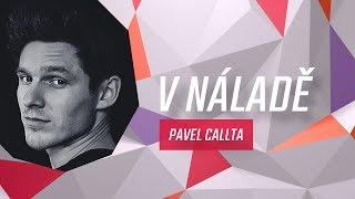 V NÁLADĚ   Pavel Callta Zazpíval Exkluzivně Nový Song Součást