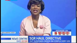 SGR Haul Directive: Government suspends order on compulsory use of SGR to transport cargo
