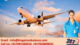 Get Advanced Life Support Air Ambulance in Ranchi and Patna by King