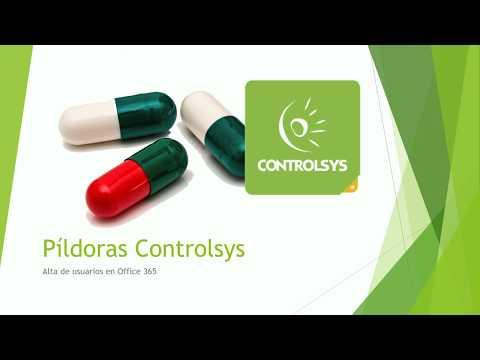 Píldoras Controlsys - Alta de usuarios en Office 365