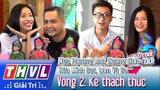 THVL | Hoán đổi Cặp đôi   Tập 9 L Vòng 2: Kẻ Thách Thức   Hứa Minh Đạt, Lâm Vỹ Dạ, Hoàng Linh...