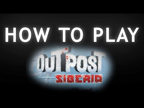 Outpost Siberia | HOW TO PLAY