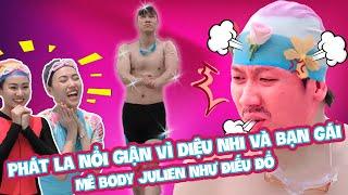 Phát La Nổi Giận Khi Diệu Nhi Và Bạn Gái Mê Body Julien Như Điếu Đổ | Đẹp TV