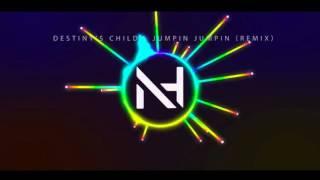 Destiny's Child - Jumpin Jumpin (Nick Henton 2015 Remix)