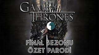 Game Of Thrones - FİNAL SEZON ÖZET PARODİ