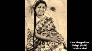 Lata Mangeshkar - Rahgir (1969) - 'bairi aanchar' - YouTube