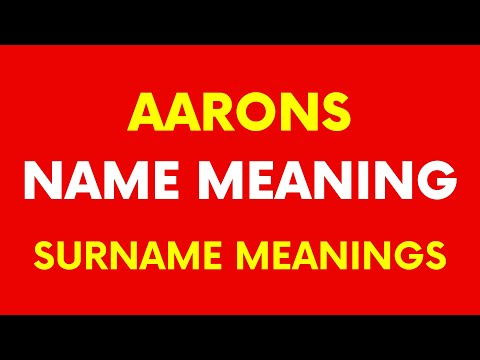 Aarons Name Meaning | Aarons Surnames Meaning [VIDEO]