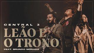 Leão e o Trono (Ao Vivo) | Central 3 feat. Morada