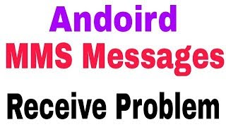 How To Fix MMS Messages Receive Problem Solve