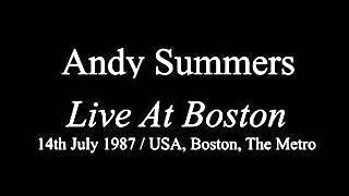 "ANDY SUMMERS - Boston, MA 14-07-1987 ""The Metro"" USA (FULL AUDIO SHOW)"
