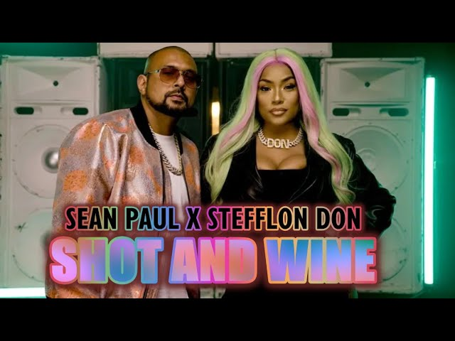 Sean Paul - Shot & Wine (Feat. Stefflon Don)
