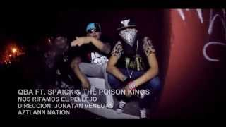QBA Ft. Spaick & The Poison Kings - Nos Rifamos El Pellejo | Video Oficial | HD