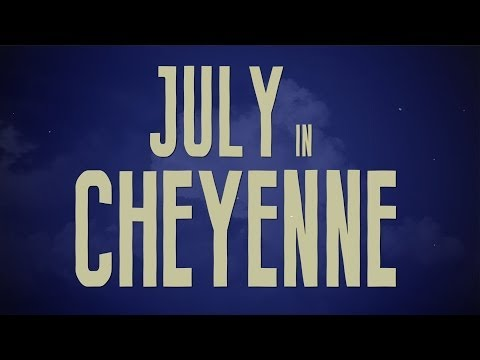 July in Cheyenne Lyric Video