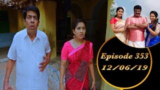 Kalyana Veedu   Tamil Serial   Episode 353   12/06/19  Sun Tv  Thiru Tv