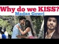 Why do we KISS? 😘 | Tamil | Madan Gowri | MG