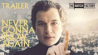 NEVER GONNA SNOW AGAIN (2020)   Trailer   Alec Utgoff   Maja Ostaszewska   Agata Kulesza