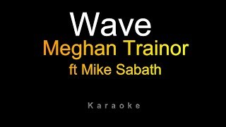 Meghan Trainor   Wave (Karaoke) Ft. Mike Sabath