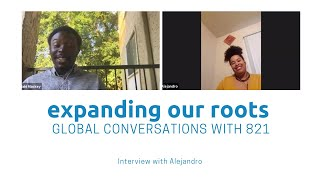 Expanding Our Roots: Interview With Alejandro