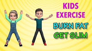 Kids Exercise: Burn Fat and Get Slim