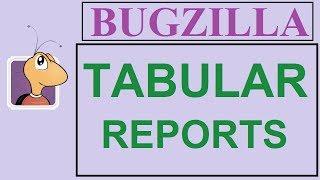 Bugzilla Tutorial - 9 - TABULAR REPORTS