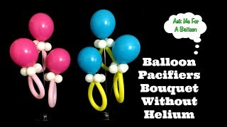 Balloon Pacifiers Bouquet Without Helium - Baby Shower Decoration Idea